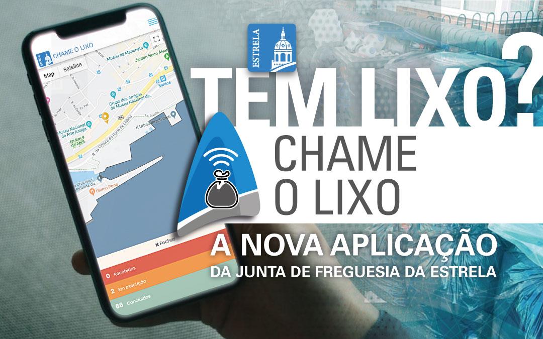 CHAME O LIXO - A nova aplicação da Junta de Freguesia da Estrela