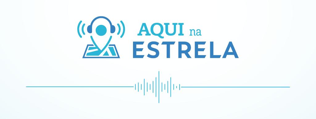 Aqui na Estrela, o novo podcast da JFE